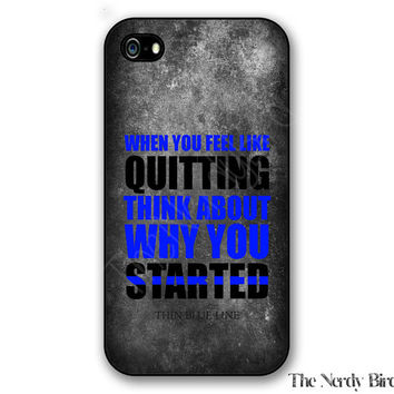 Thin blue line quote iPhone 4, 5, 5c, 6 and 6 plus and Samsung Galaxy s3, s4 and s5 phone case