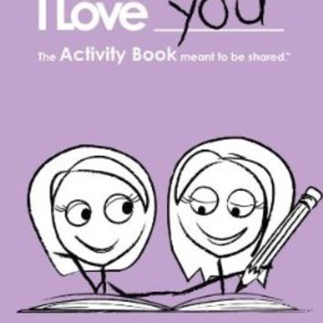 I Love You: The Activity Book for Lesbian Couples