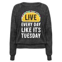LIVE EVERY DAY LIKE IT'S TUESDAY
