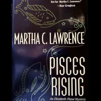 Pisces Rising by Martha C. Lawrence : An Elizabeth Chase Mystery