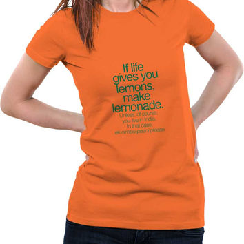 When Life Gives You Lemons Funny Quote Woman T-Shirt