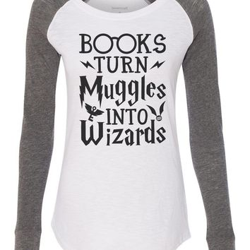 """Womens """"Books Turn Muggles Into Wizards"""" Long Sleeve Elbow Patch Contrast Shirt"""