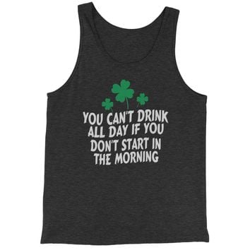 You Can't Drink All Day If You Don't Start In The Morning Jersey Tank Top for Men