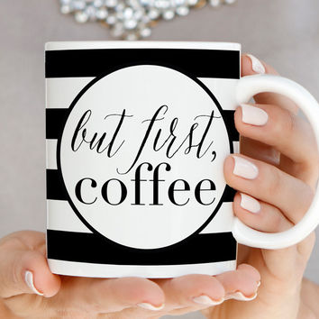 But First, Coffee Black & White Striped Mug - Q0009