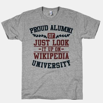 "Proud Alumni of ""Just Look it up on Wikipedia"" University"