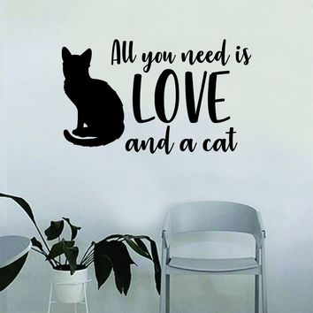 All You Need is Love and a Cat Quote Wall Decal Sticker Bedroom Home Room Art Vinyl Inspirational Decor Cute Animals Kitten Kitten Pet Rescue Adopt Foster Teen