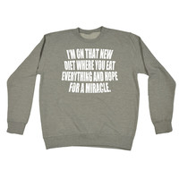 123t USA I'm On That New Diet Hope For A Miracle Funny Sweatshirt