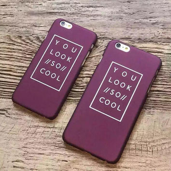 YOU LOOK SO COOL iPhone 5s 6 6s Plus Case Case Cover