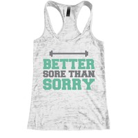 Better sore than sorry Burnout Racerback Tank - Workout tank Women's Exercise Motivation for the Gym