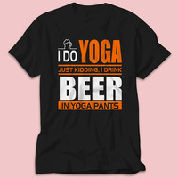 I Do Yoga To Relax, Just Kidding, I Drink Wine In Yoga Pants. Funny T-Shirt Massage Yoga - TShirt - Multi Size Color