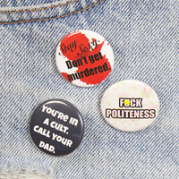 My Favorite Murder Pin Back Buttons Set. Stay Sexy Don't Get Murdered. F Politeness. You're In A Cult Call Your Dad. 3 Pack 1.25 Inch Badges