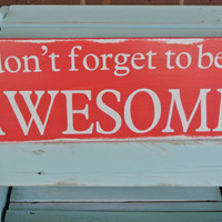 don't forget to be awesome painted wooden sign melon pink inspirational message graduation gift kids room decor