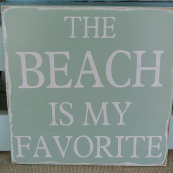 The beach is my favorite painted wooden sign sea glass green distressed painted sign beach decor home decor