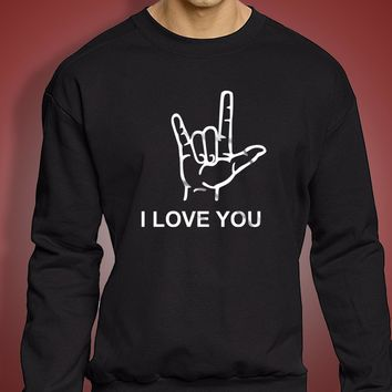 I Love You American Sign Language Valentines Day Men'S Sweatshirt