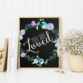 You are loved art print, watercolour flower art print, nursery art print, chalkboard flower poster, baby girl decor, nursery art, A-1053