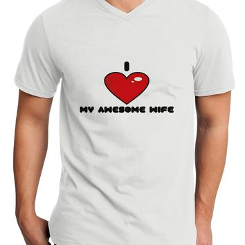 I Heart My Awesome Wife Adult V-Neck T-shirt by TooLoud