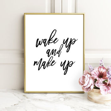 Printable Glamour, Makeup Art, BATHROOM Decor, Wake Up and Makeup, Glamour Quote, Glamour Decor, Bedroom Wall Decor, Inspirational Print Art