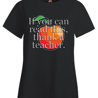 If You Can Read This Thank A Teacher - Ladies T Shirt