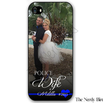 Customize with Your Own Photo Police Wife iPhone 4, 5, 5c, 6 and 6 plus and Samsung Galaxy s3, s4 and s5 phone case