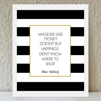 "BLACK FRIDAY SALE Blair Waldorf Quote ""Money Buys Happiness"" / black and gold striped poster art print - gossip girl quote - inspirational -"