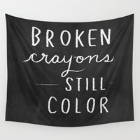 Broken Crayons Still Color - chalkboard art quote Wall Tapestry by Nneko