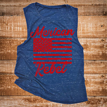 Merican Rebel - USA Muscle Tank Top. American Flag Shirt. 4th of July Tank Top.