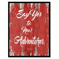 Say Yes To New Adventures Finn Harper Inspirational Quote Saying Gift Ideas Home Decor Wall Art