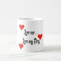 Love me..love my Dog Coffee Mug
