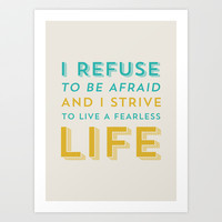 Refuse to be afraid Art Print by Allyson Johnson