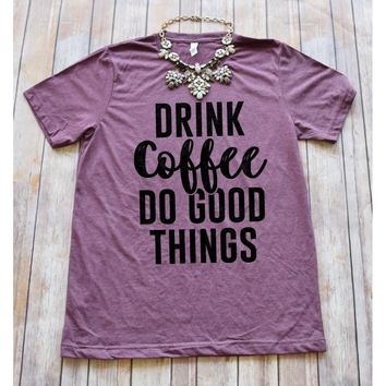 Coffee & Do Good Tee