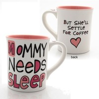Our Name Is Mud by Lorrie Veasey Mommy Needs Sleep Mug, 4-1/2-Inch
