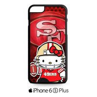 hello kitty SF 49ers iPhone 6S  Plus  Case