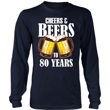 Men's Cheers and Beers to 80 Years Long Sleeve T-Shirt - 80th Birthday Gift