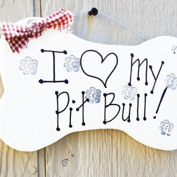 Pit Bull sign, I love my dog sign, bone shape, pet gift, love my pet
