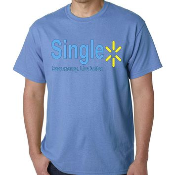 Single Save Money Live Better Walmart Parody T-shirt