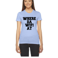 Where Da Wifi At - Women's Tee
