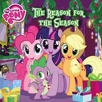 The Reason for the Season My Little Pony