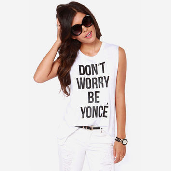 "White ""Don't Worry Be Yonce"" Letter Print Sleeveless T-Shirt"
