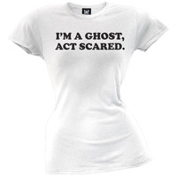 Halloween I'm a Ghost, Act Scared Juniors T-Shirt