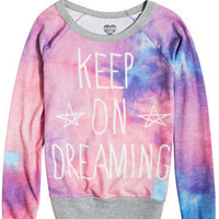 Keep On Dreaming Sweatshirt