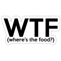 'WTF- wheres the food?' Sticker by emilystp23