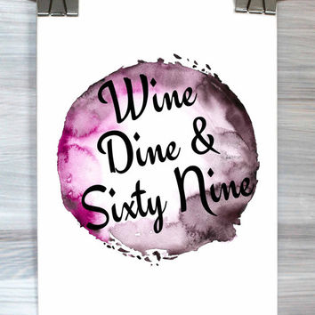 College Dorm Room Wall Art Wine Dine And Sixty Nine Print Watercolor Typography Drinking Dating Bedroom Apartment Decor Poster