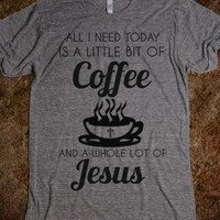 Supermarket: A Little Bit Of Coffee And A Whole Lot Of Jesus Graphic Shirt from Glamfoxx Shirts