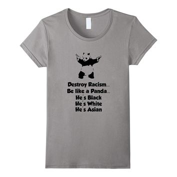 """Be Like a Panda and Stop Racism"" Equality T-Shirt"
