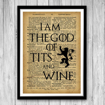 I am the god of tits and wine Tyrion Lannister Quote Print Game of Thrones Wall All Prints Men Gift BUY 2 GET 1 Free! Fm15