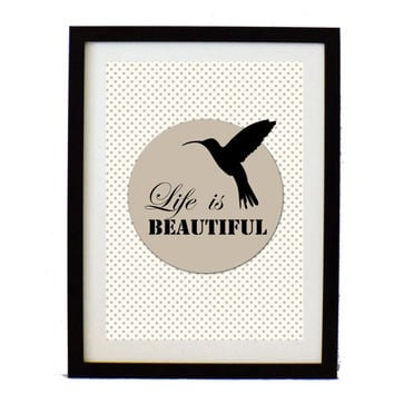 Printable Poster -Typographic print - Lilf is beautiful - inspirational print -Modern art print -bird illustration print -Digital download