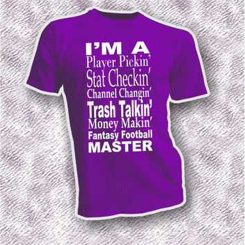 Fantasy Football Master, Trash Talkin, Stat Checkin, Player Pickin, Channel Changin, I live for Sunday, gift idea unisex adult t-shirt