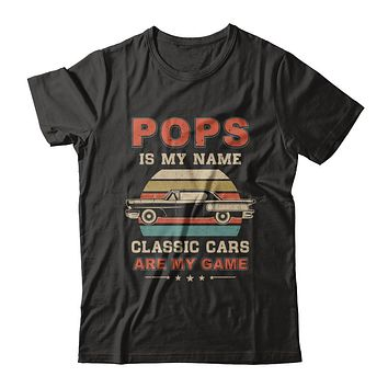 Vintage Pops Is My Name Class Cars Are My Game Fathers Day