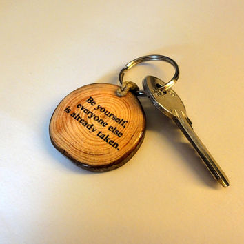 Keychains Keyring Inspirational Keychain. Monogram Key Ring Wood. Quotes Key Chain Personalized. Be Yourself, Everyone Else Is Already Taken