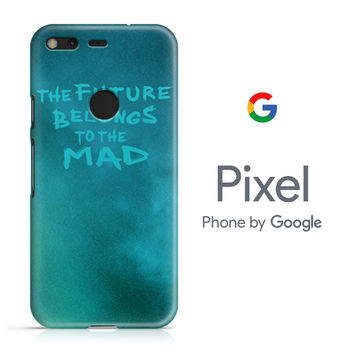 Mad Max Furry Road the Future Belongs to The Mad Google Pixel Phone 3D Case